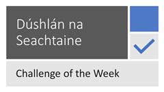 Dúshlán ón Roinn CO / Challenge from the PE Dept.